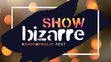 Show bizarre