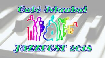 Jazzfest 2018 At Café Istanbul