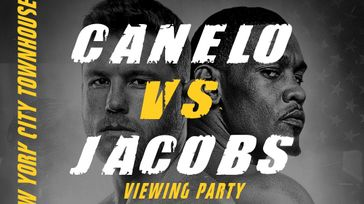 Canelo Vs. Jacobs Viewing Party