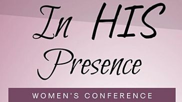 In His Presence Women's Conference