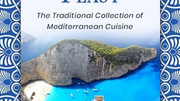 The Grecian Feast: The Traditional Collection of Mediterranean Cuisine
