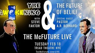 The Awokening & Future of Belief w/Steve Faktor + Pastor AR Bernard