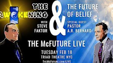 The Awokening & Future of Belief w/Steve Faktor + Pastor AR Bernard