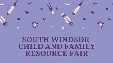 South Windsor Child and Family Resource Fair