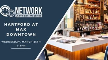 Network After Work Hartford at Max Downtown