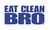 EAT CLEAN BRO