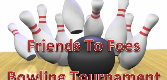 Friends To Foes Bowling Tournament - SponsorMyEvent