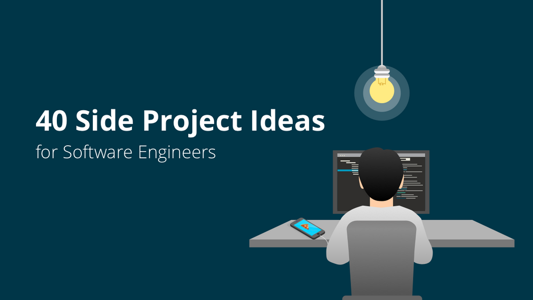 40 Side Project Ideas for Software Engineers | Codementor