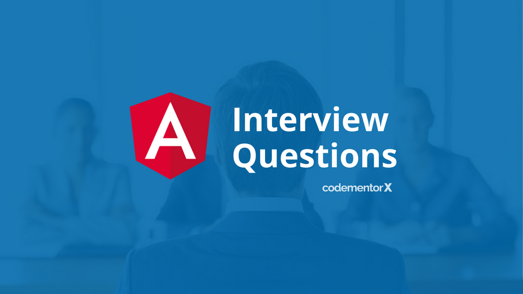 29 AngularJS Interview Questions and Answers You Should Know