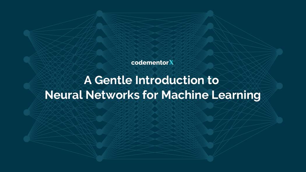 A Gentle Introduction to Neural Networks for Machine