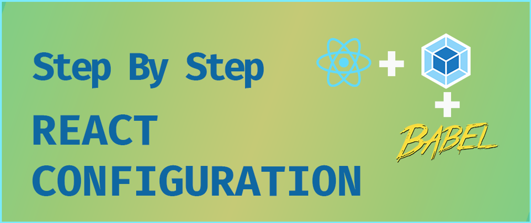 Step by step React configuration from scratch to deployment | Codementor