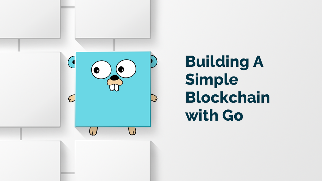 Building A Simple Blockchain with Go | Codementor