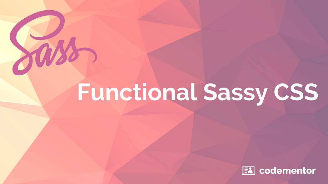 Functional Sassy CSS (SCSS) | Codementor