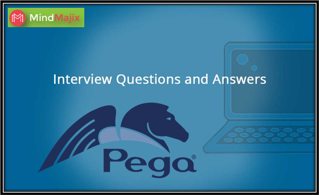 Top Pega Interview Questions With Answers | Codementor