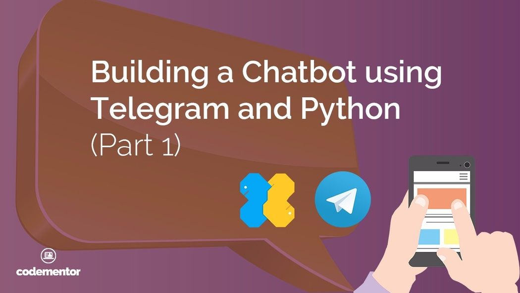 Building a Chatbot using Telegram and Python (Part 1