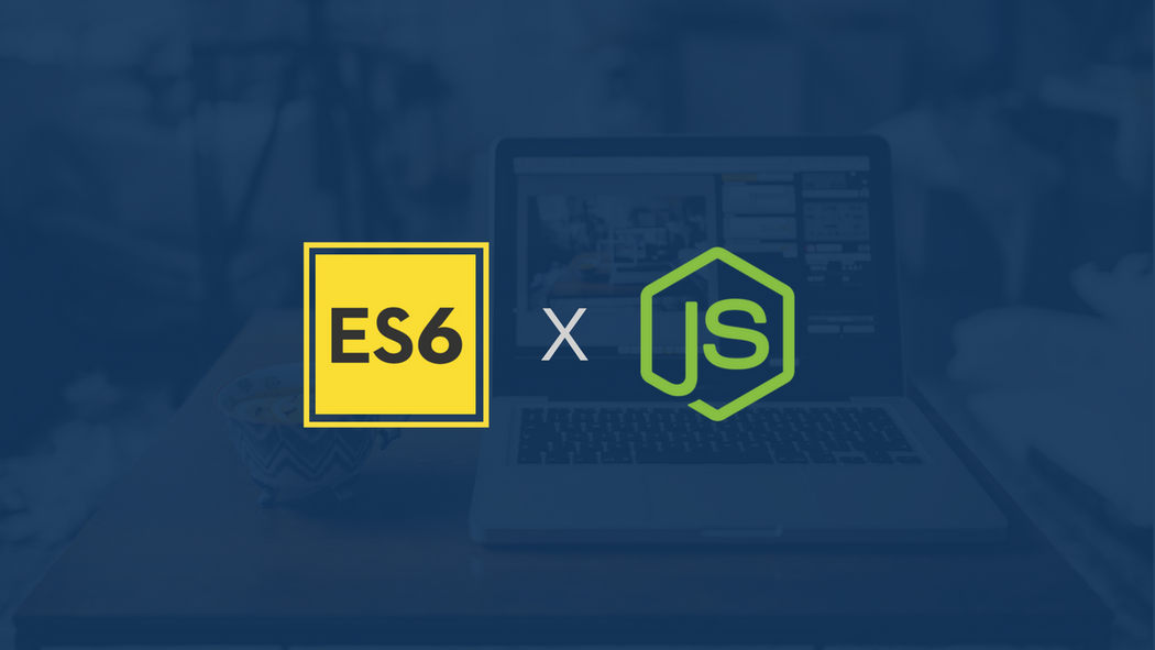 Writing Your Node js Apps Using ES6 | Codementor