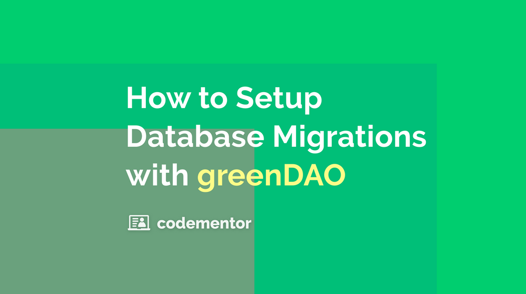 How to Setup Database Migrations with greenDAO | Codementor