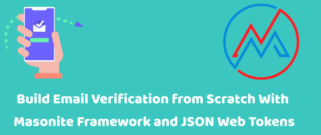 Build Email Verification from Scratch With Masonite Framework and