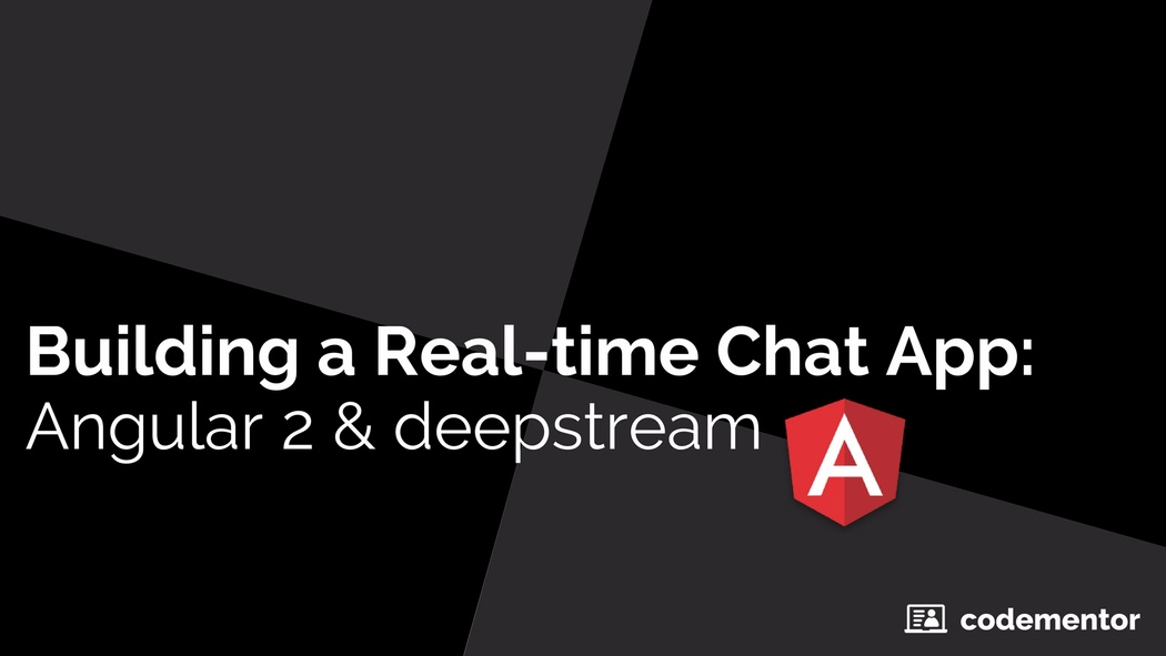 Building a Real-time Chat App with Angular 2 and deepstream | Codementor