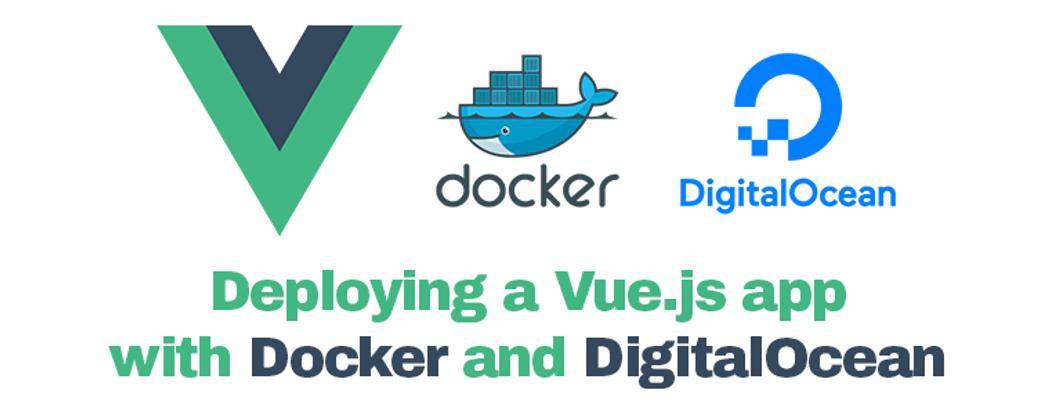 How to deploy Vue js app in one line with Docker & Digital Ocean