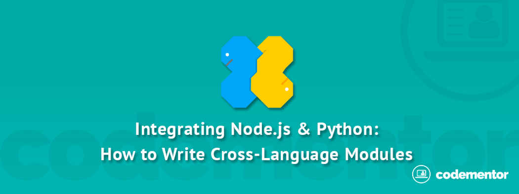 Integrating Node js & Python to Write Cross-Language Modules