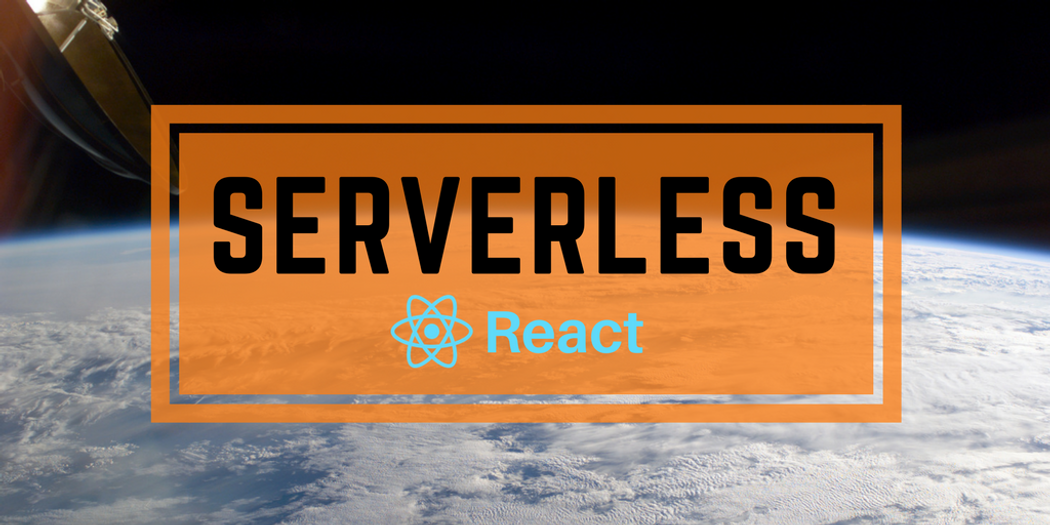 Serverless Back-End for React - Your Introduction to