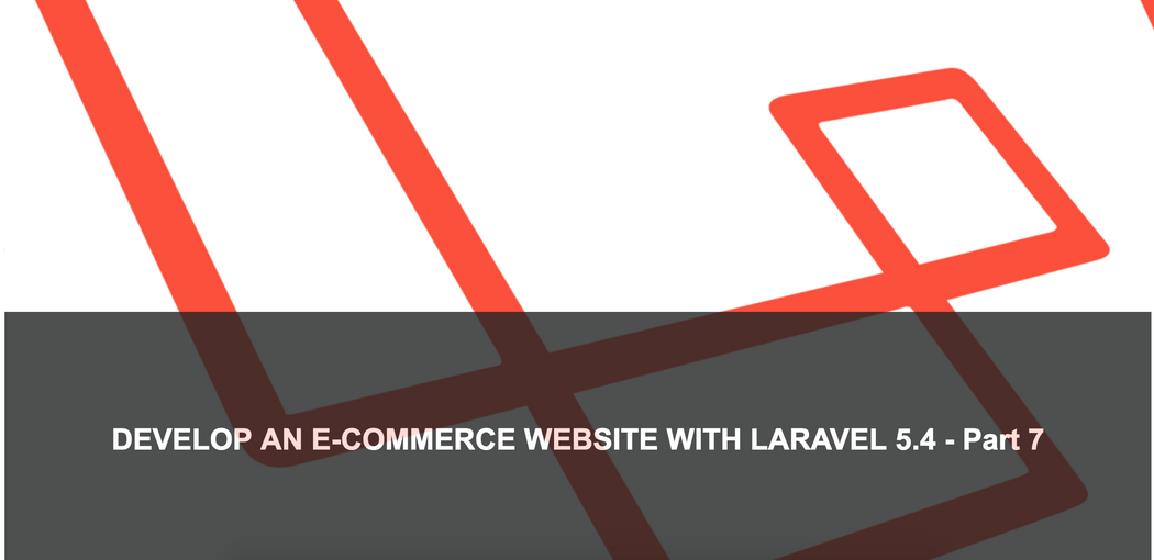 Develop an E-Commerce Website With Laravel 5 4 - Part 7