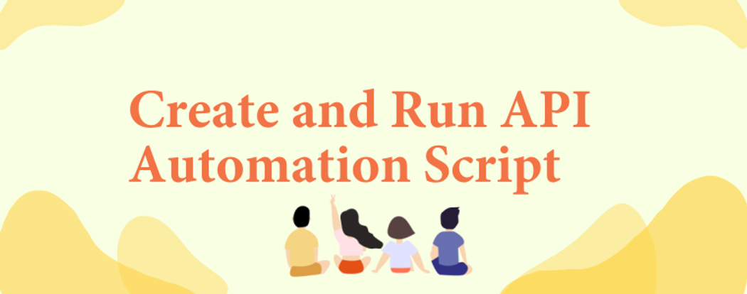 Walkthrough: Create and Run API Automation Script with