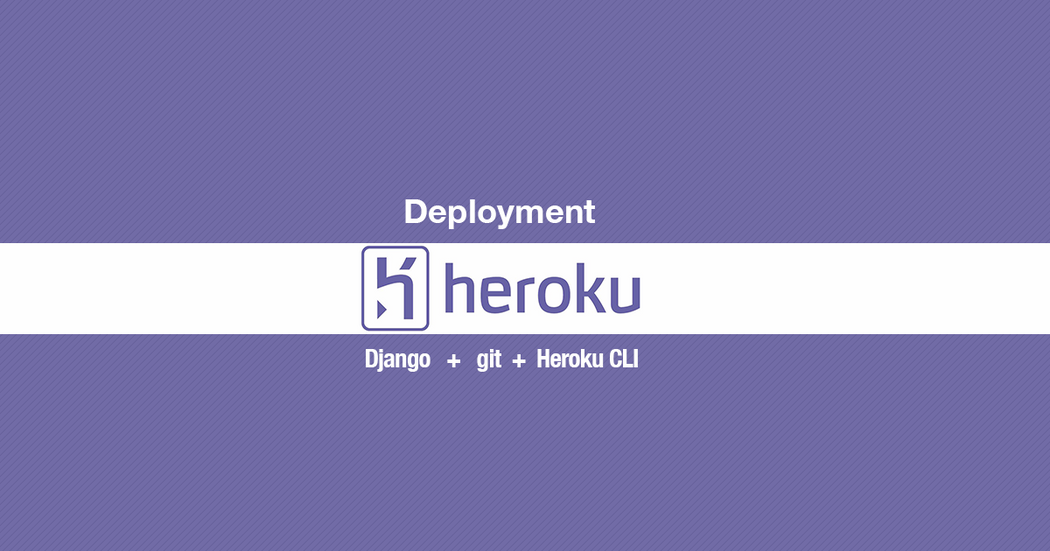 How To Deploy Django App on Heroku | Codementor