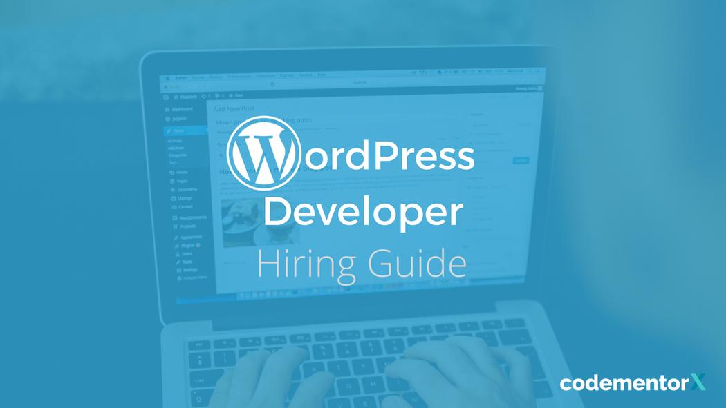 2018 WordPress Developer Hiring Guide: Salaries, Freelance Rates