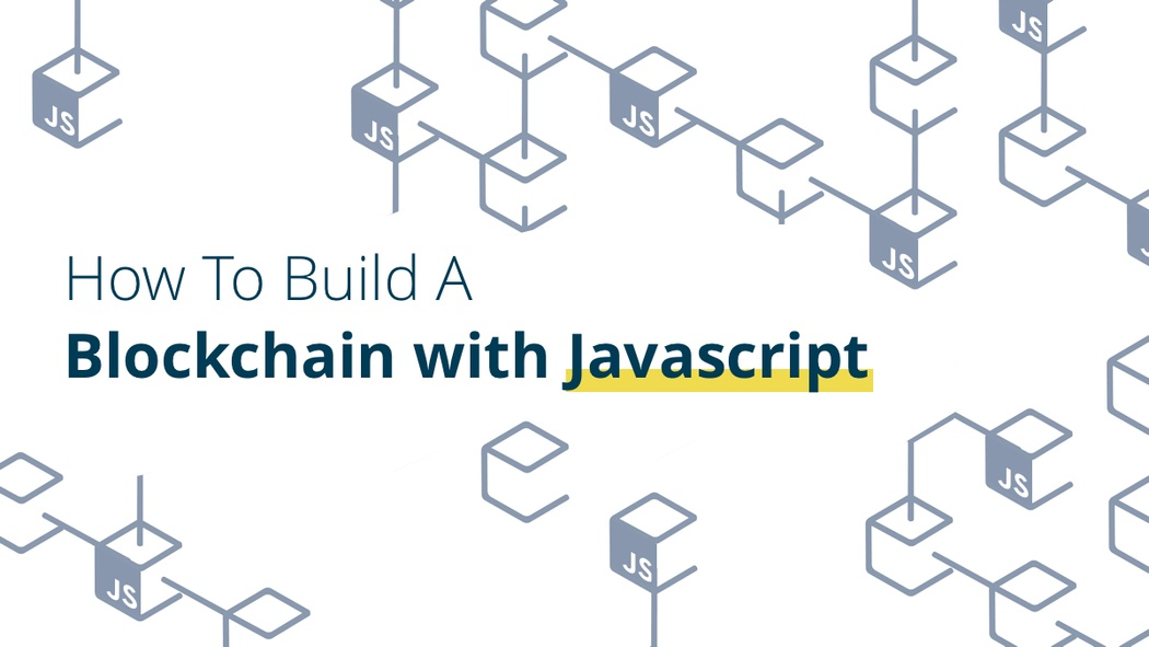 How To Build A Blockchain with JavaScript (Part 1) | Codementor