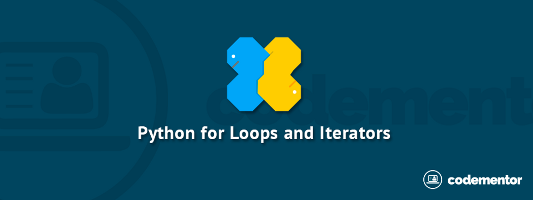 Python Beginner Tutorial: for Loops and Iterators | Codementor