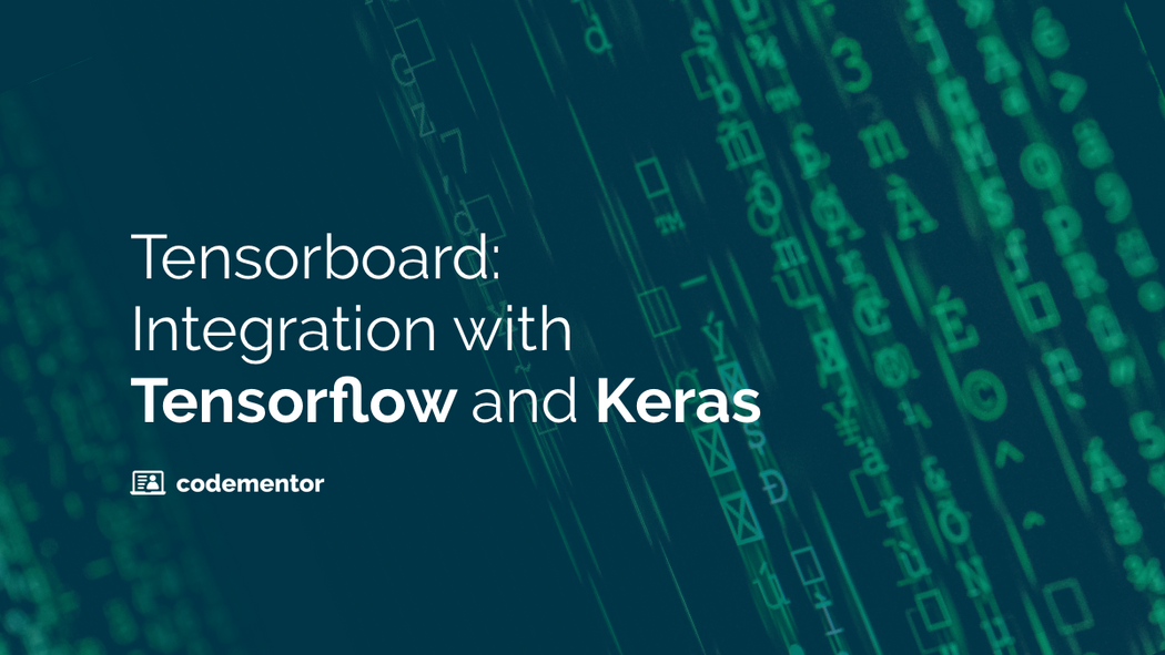 Tensorboard: Integration with Tensorflow and Keras