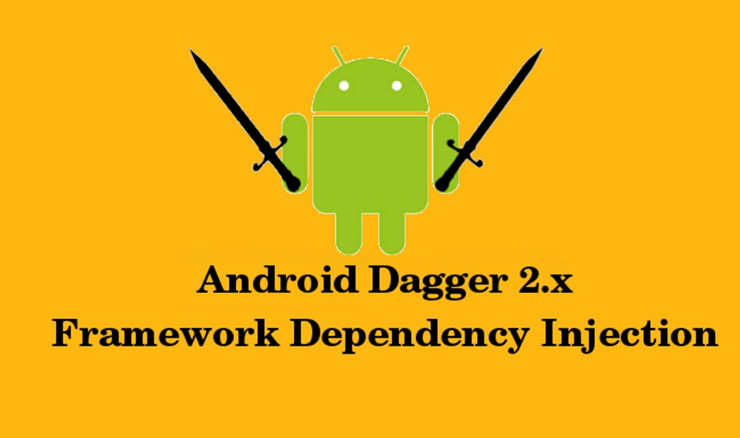 Dagger 2 11 With Android | Codementor