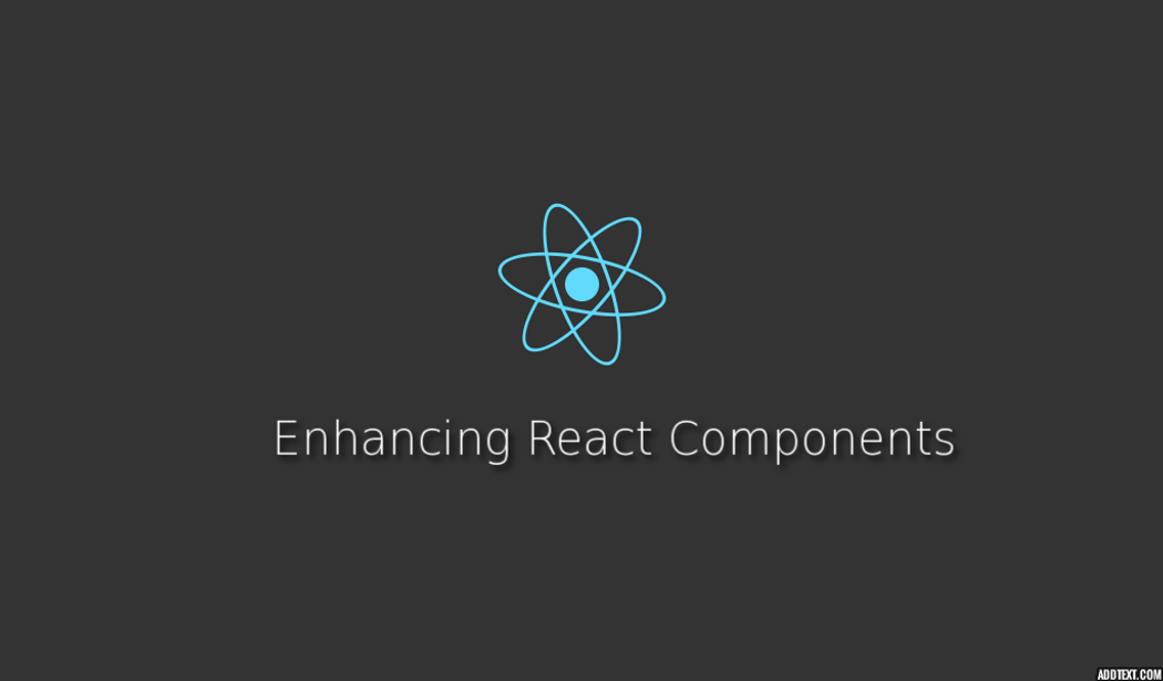 Enhancing React Components: Inheritance & Composition | Codementor