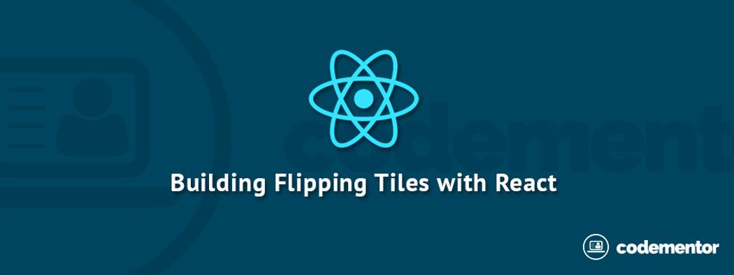 Building a flipper using React JS and LESS CSS | Codementor