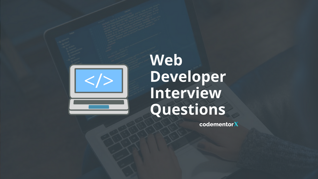 19 Web Developer Interview Questions You Should Know
