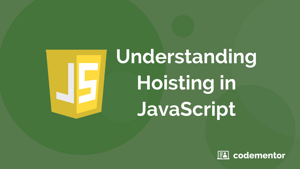 Understanding Hoisting in JavaScript | Codementor
