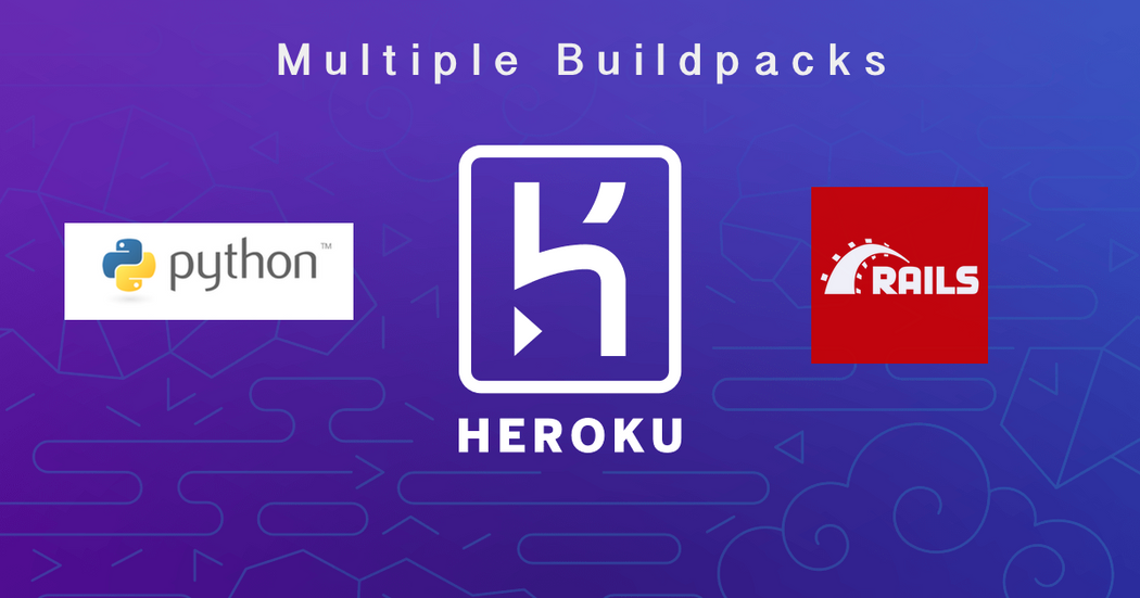 How to Run Python and Ruby on Heroku with Multiple Buildpacks