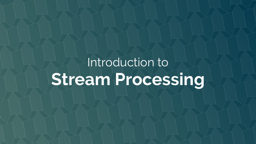 Introduction to Stream Processing | Codementor