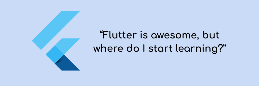 Flutter is awesome, but where do I start learning? | Codementor