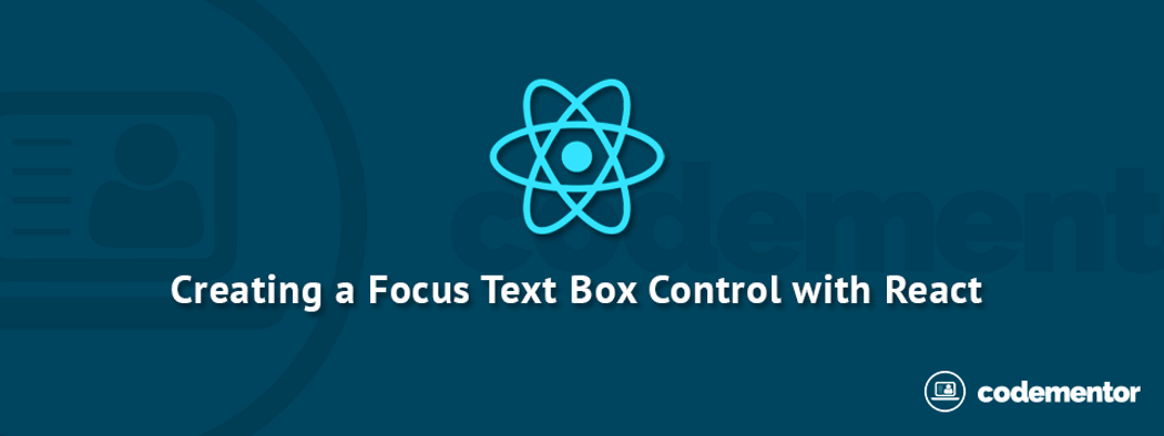 Build a Fancy Focus Text Box using ReactJS and LESS CSS