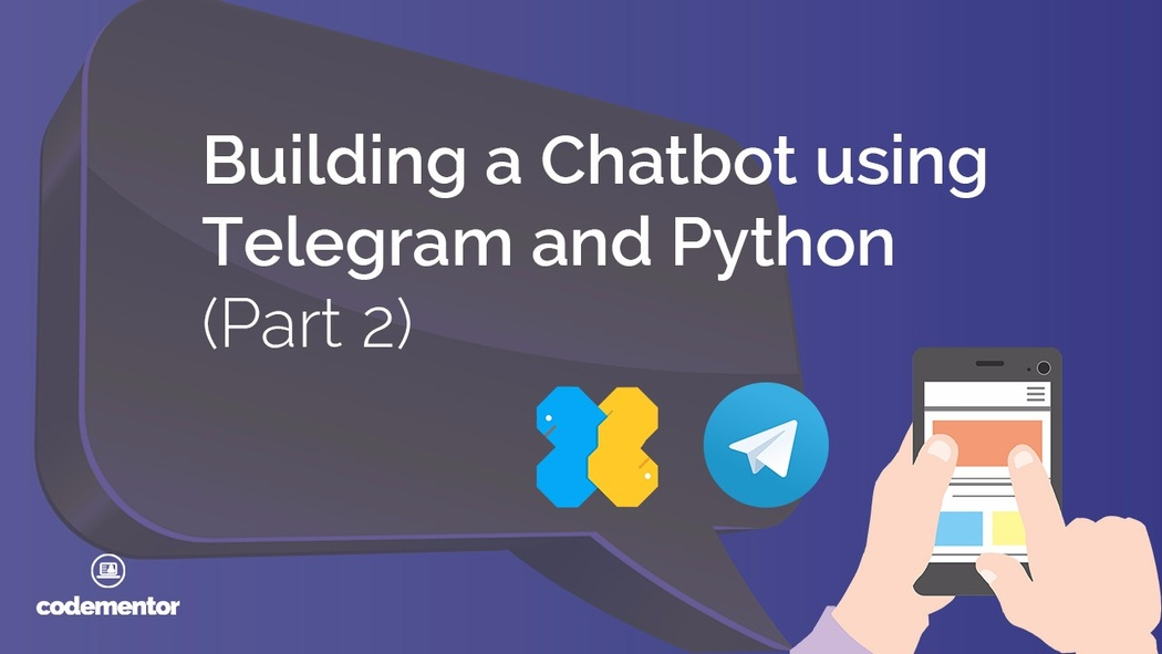 Building a Chatbot using Telegram and Python (Part 2): Adding a
