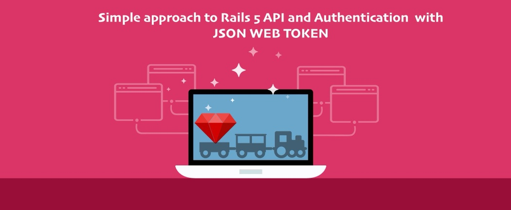 Simple approach to Rails 5 API authentication with Json Web Token
