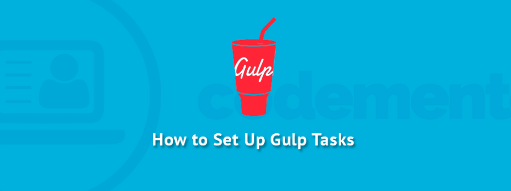 Setting Up Gulp Tasks for the First Time   Codementor