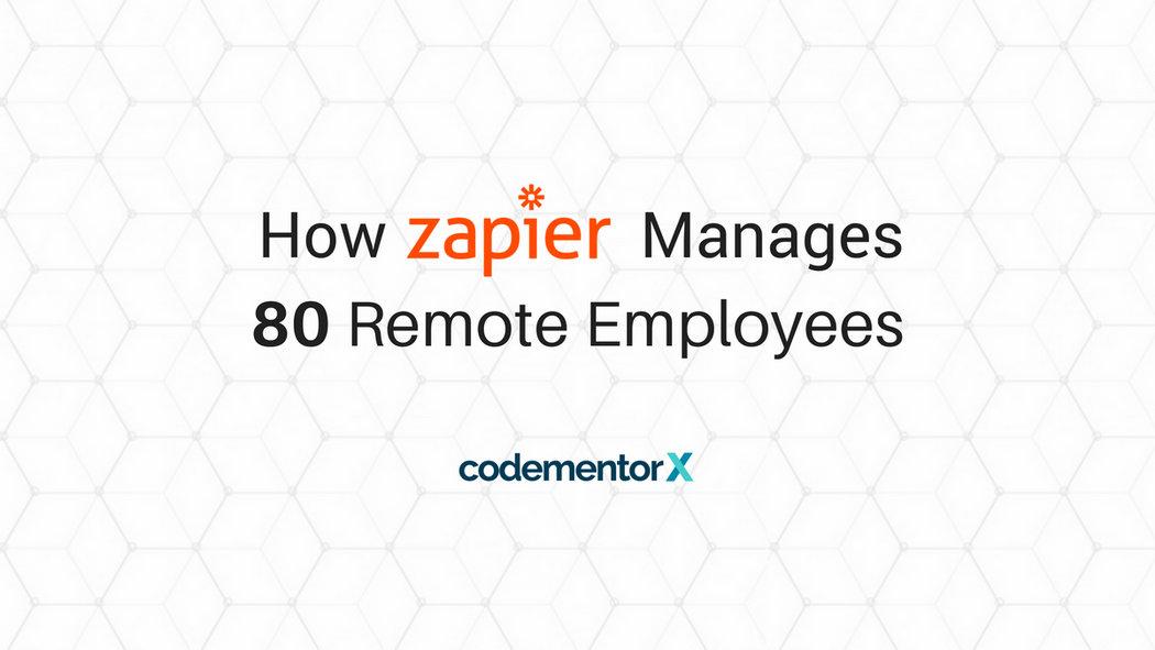 How Zapier Remotely Manages a Team of 80 Employees