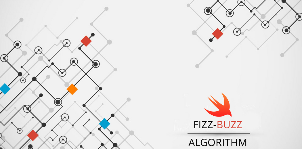 Swift Algorithm Part 1: Fizz Buzz Test Solution | Codementor