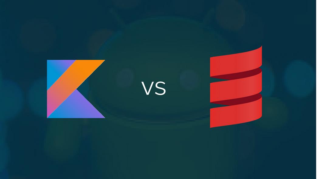 Kotlin vs  Scala: What Should I Choose Instead of Java