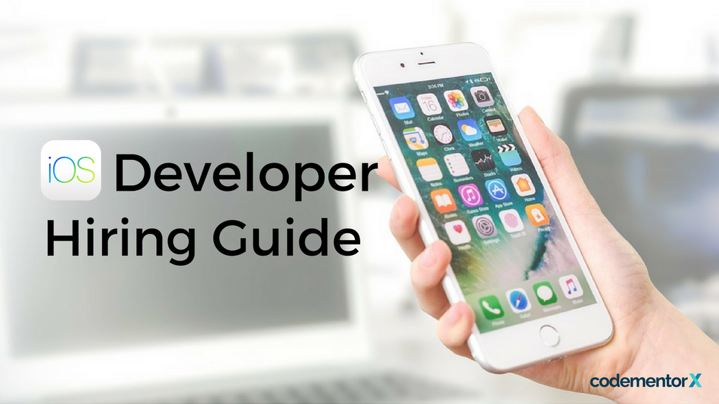 2018 iOS Developer Hiring Guide: Salaries, Freelance Rates