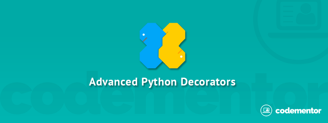 Advanced Uses Of Python Decorators Codementor